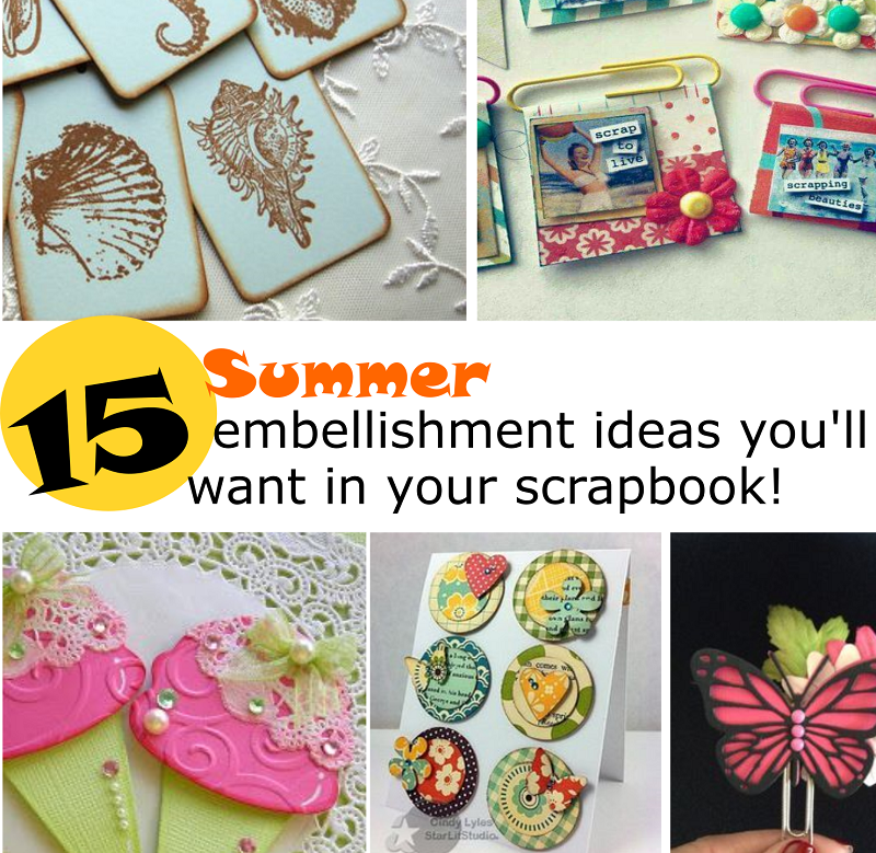 With Summer vacations right around the corner, it's time to plan ahead with these 15 embellishment ideas you won't want to miss! Keep reading for links to our favorite Summer freebies.